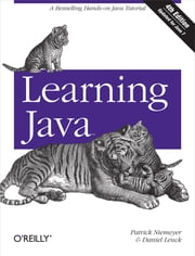 Learning Java - A Bestselling Hands-On Java Tutorial ebook by Patrick Niemeyer, Daniel Leuck