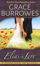 Elias in Love ebook by Grace Burrowes