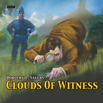 Clouds Of Witness audiobook by BBC,Dorothy L. Sayers