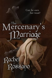 The Mercenary's Marriage ebook by Rachel Rossano