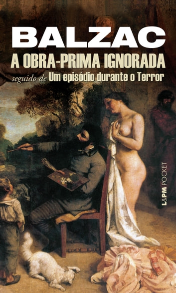 A Obra-Prima Ignorada ebook by Honoré de Balzac
