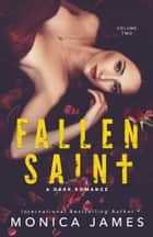 Fallen Saint (All The Pretty Things Trilogy Volume 2) ebook by Monica James