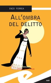 All'ombra del delitto ebook by Enzo Ferrea