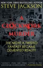 A Clockwork Murder ebook by Steve Jackson