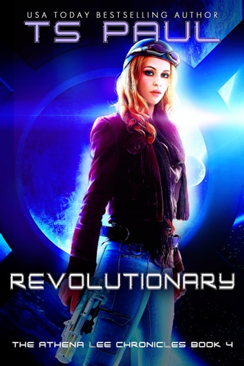 Revolutionary - A Space Opera Heroine Adventure ebook by T S Paul