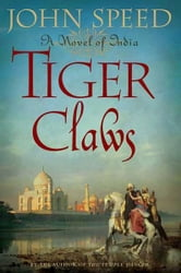 Tiger Claws - A Novel of India ebook by John Speed