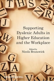 Supporting Dyslexic Adults in Higher Education and the Workplace ebook by Nicola Brunswick