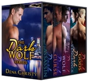 Dark Wolf:The Complete Series ebook by Dena Christy