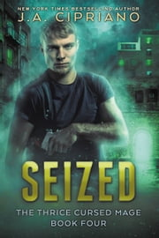 Seized ebook by J.A. Cipriano