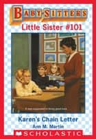 Karen's Chain Letter (Baby-Sitters Little Sister #101) ebook by Ann M. Martin