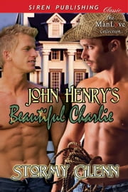 John Henry's Beautiful Charlie eBook by Stormy Glenn