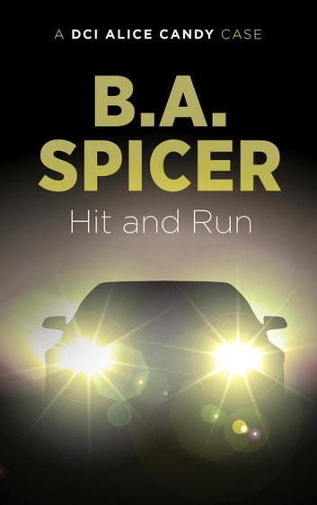 Hit and Run - A DCI Alice Candy case, #2 ebook by Bev Spicer