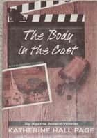 The Body in the Cast ebook by Katherine Hall Page