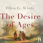 Desire of Ages, The audiobook by Ellen G. White