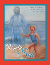 A Walk FROM THE Sea ebook by LAUREL LORRAINE LANCER PH.D.