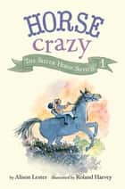 The Silver Horse Switch - Horse Crazy Book 1 ebook by Alison Lester, Roland Harvey