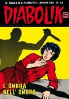 DIABOLIK (140) - L'ombra nell'ombra ebook by Angela e Luciana Giussani