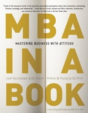 MBA in a Book - Mastering Business with Attitude ebook by Joel Kurtzman,Glenn Rifkin,Victoria Griffith