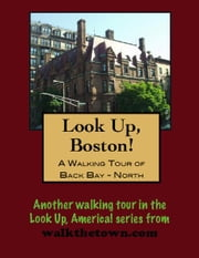 A Walking Tour of Boston Back Bay, North of Commonwealth ebook by Doug Gelbert