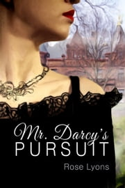 Mr. Darcy's Pursuit ebook by Rose Lyons