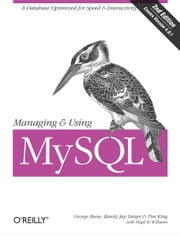 Managing & Using MySQL - Open Source SQL Databases for Managing Information & Web Sites ebook by Tim King,George Reese,Randy Yarger,Hugh E. Williams