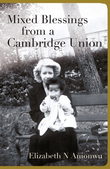 Mixed Blessings From A Cambridge Union ebook by Elizabeth Anionwu