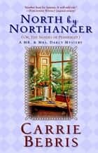 North By Northanger, or The Shades of Pemberley - A Mr. & Mrs. Darcy Mystery ebook by Carrie Bebris