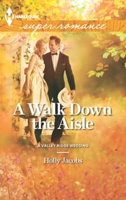 A Walk Down the Aisle ebook by Holly Jacobs