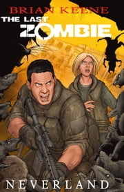 The Last Zombie: Neverland GN #3 ebook by Brian Keene,Fred Perry