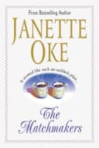 Matchmakers, The ebook by Janette Oke
