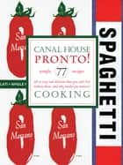Canal House Cooking Volume N° 8 - Pronto! ebook by