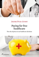 Paying for Free Healthcare ebook by Jaume Puig-Junoy