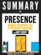"Summary Of ""Presence: Bringing Your Boldest Self To Your Biggest Challenges - By Amy Cuddy"" ebook by Sapiens Editorial"