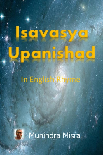 Isavasya Upanishad - From: Yajur Veda (Shukla) ebook by Munindra Misra