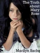 The Truth about Mary Rose ebooks by Marilyn Sachs