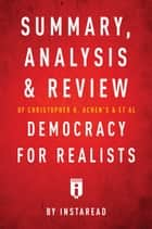 Summary, Analysis & Review of Christopher H. Achen's & Larry M. Bartels's Democracy for Realists by Instaread eBook par Instaread