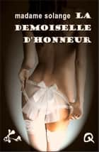 La demoiselle d'honneur - Nouvelle érotique ebook by Madame Solange, Culissime