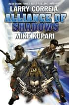 Alliance of Shadows ebook by Larry Correia, Mike Kupari
