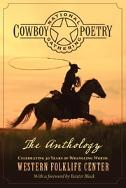 National Cowboy Poetry Gathering - The Anthology ebook by Baxter Black