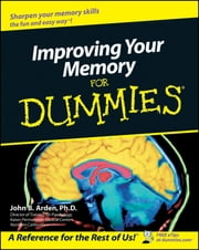 Improving Your Memory For Dummies ebook by John B. Arden