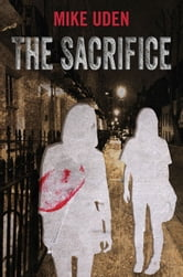 The Sacrifice ebook by Mike Uden