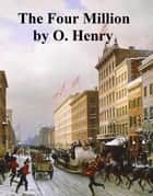 The Gift of the Magi and Other Stories from The Four Million ebook by O. Henry