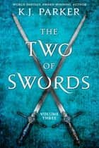 The Two of Swords: Volume Three ebook by