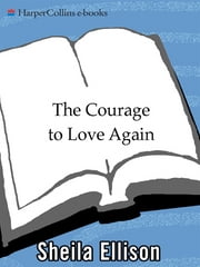 The Courage to Love Again ebook by Sheila Ellison