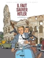 Kaplan et Masson - Tome 02 - Il faut sauver Hitler ! ebook by Jean-Christophe Thibert