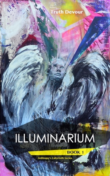 Illuminarium ebook by Truth Devour