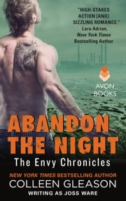 Abandon the Night - Envy Chronicles, Book 3 ebook by Joss Ware,Colleen Gleason