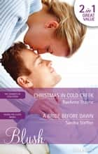Christmas In Cold Creek/A Bride Before Dawn ebook by Sandra Steffen, RaeAnne Thayne