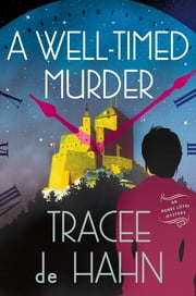 A Well-Timed Murder - An Agnes Lüthi Mystery ebook by Tracee de Hahn