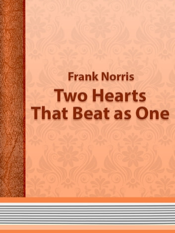 Two Hearts That Beat as One ebook by Frank Norris